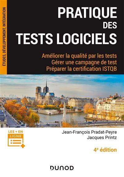 Pratique des tests logiciels - 3e éd. - Concevoir et mettre en oeuvre une stratégie de tests