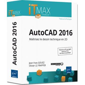 Autocad 2016 Cours Et Exercices Corriges Maitrisez Le Dessin
