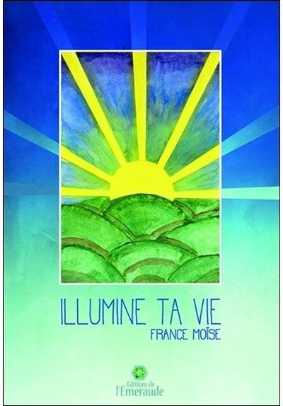 Illumine ta vie
