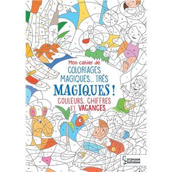 Mon Cahier De Coloriages Magiques Tres Magiques Couleurs