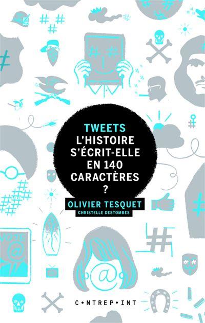 Tweets - L'histoire s'écrit-elle en 140 caractères ?