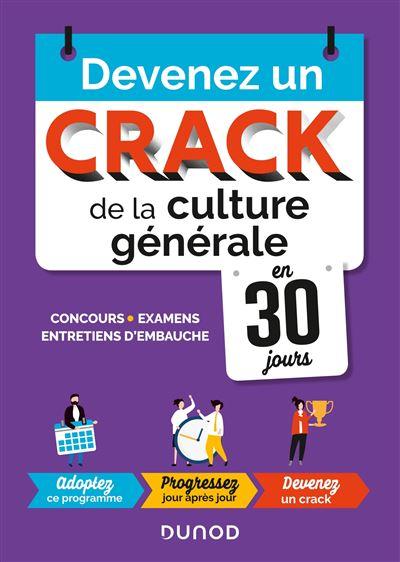 Devenez un crack de la culture générale en 30 jours Pour vos concours, examens, tests de recrutement