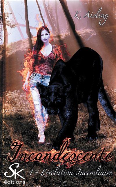 Incandescente 1 : Révélation Incendiaire