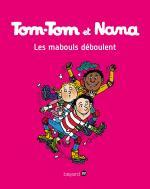 Tom-Tom et Nana - Tom-Tom et Nana, Les mabouls déboulent T25