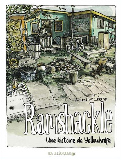 Ramshackle - Une histoire de Yellowknife