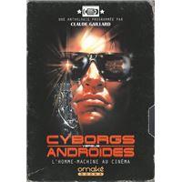 Cyborgs Versus Androïdes - L'Homme-Machine au cinéma