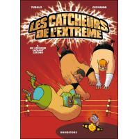 Les Catcheurs de l'extrême
