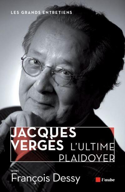 Jacques Vergès, l'ultime plaidoyer - 9782815910606 - 11,99 €