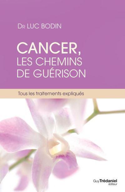 Cancer, les chemins de guérison - Tous les traitements expliqués - 9782813212078 - 11,99 €