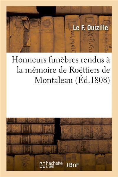 Honneurs funèbres rendus à la mémoire de Roëttiers de Montaleau