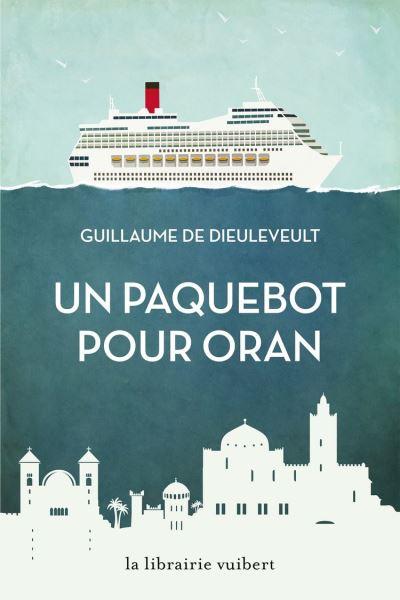 Un paquebot pour Oran - 9782311102727 - 13,99 €