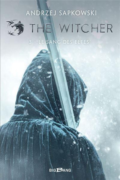 The Witcher (Sorceleur), T3 : Le Sang des elfes