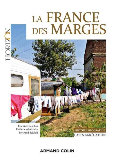 La France des marges - Capes-Agrégation Histoire-Géographie - 9782200616694 - 16,99 €