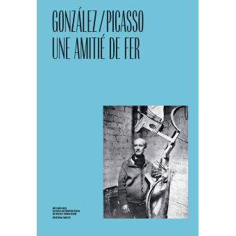 Gonzalez-Picasso, une amitié de fer