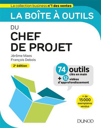 La boîte à outils du Chef de projet - 2e éd. - 74 outils clés en main + 12 vidéos d'approfondissement - 9782100794362 - 14,99 €