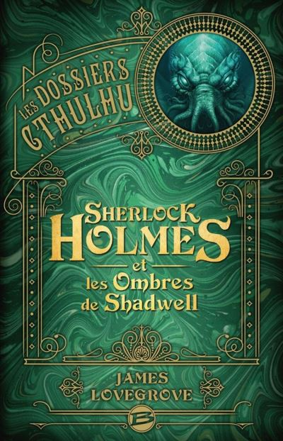 Sherlock Holmes et les ombres de Shadwell - Les Dossiers Cthulhu, T1 - 9791028103965 - 12,99 €
