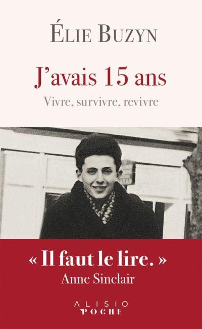 J'avais 15 ans - Vivre, survivre, revivre - 9791092928822 - 5,99 €