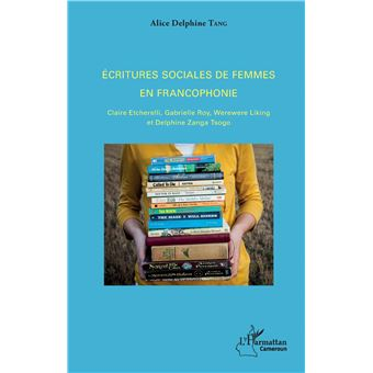 Ecritures sociales de femmes en francophonie claire etcherel