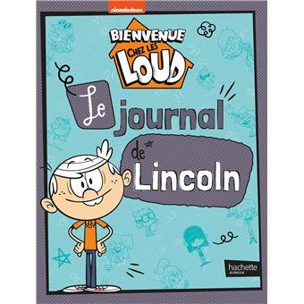 Bienvenue chez les LoudBienvenue chez les loud journal de lincoln