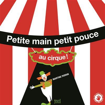 Petite main petit pouce au cirque