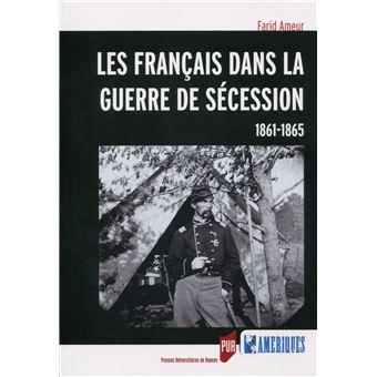 Les Français dans la guerre de Sécession
