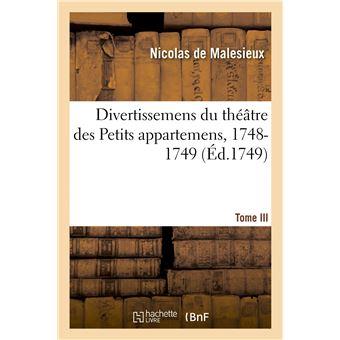 Divertissemens du théâtre des Petits appartemens, 1748-1749. Tome III