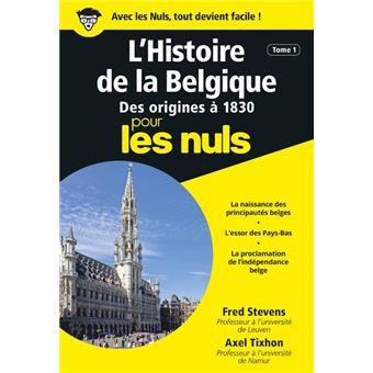 Pour les nulsL'Histoire de la Belgique, tome 1 Poche Pour les nuls