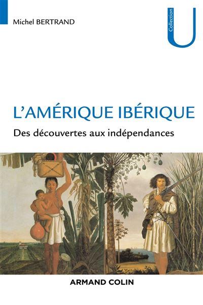 L'Amérique ibérique - 1492-1808