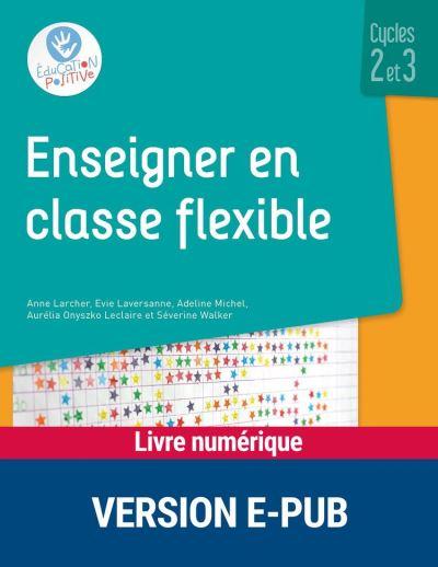 Enseigner en classe flexible - Cycles 2 et 3 - EPUB - 9782725677798 - 13,99 €