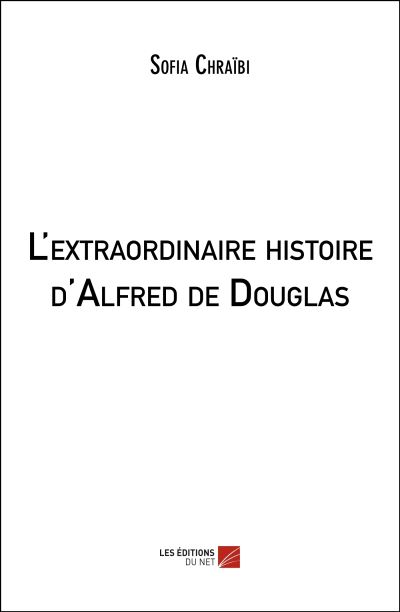 L'extraordinaire histoire d'Alfred de Douglas