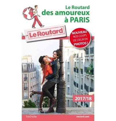 Le Routard Des amoureux à Paris 2017