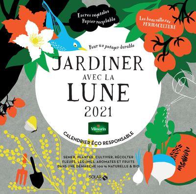 Calendrier Jardinage 2021 Calendrier Jardiner avec la lune 2021   broché   Collectif   Achat