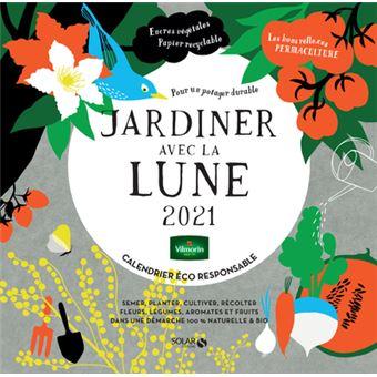 Calendrier Du Jardinier 2021 Calendrier Jardiner avec la lune 2021   broché   Collectif   Achat