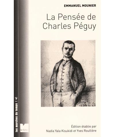 La pensée de Charles Péguy la vision des hommes et du monde