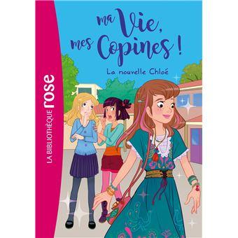 Ma Vie Mes Copines Tome 8 Ma Vie Mes Copines 08 La Nouvelle Chloe