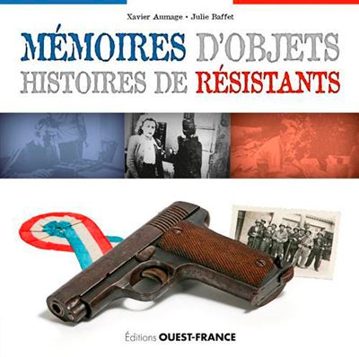 Mémoires d'objets, histoire de résistants