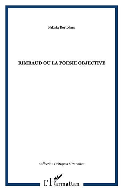 Rimbaud ou la poésie objective