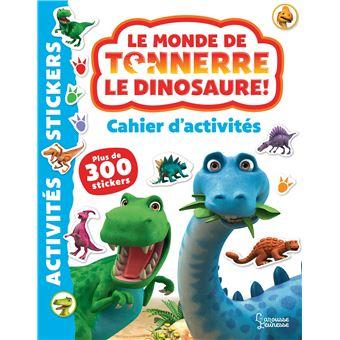 Le monde de Tonnerre le dinosaure : cahier d'activités