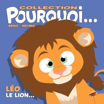Pourquoi… Léo, Le Lion