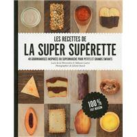Les recettes de la super supérette 40 gourmandises inspirées du supermarché