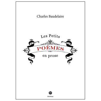 3raisons Le Spleen De Paris Petits Poèmes En Prose