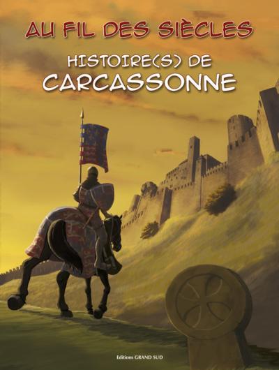 Au fil des siècles, histoire de Carcassonne