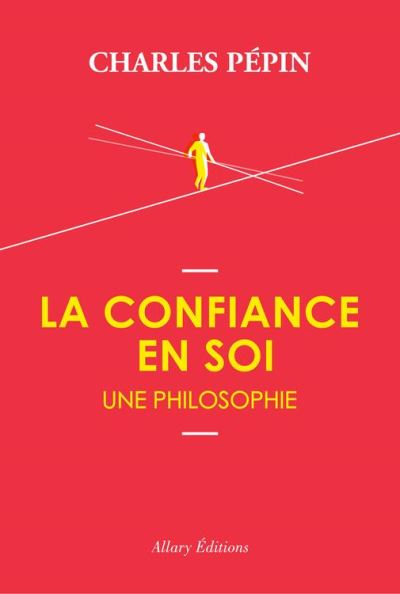 La confiance en soi, une philosophie - 9782370731678 - 12,99 €