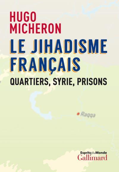 Le jihadisme français. Quartiers, Syrie, prisons - 9782072876011 - 15,99 €
