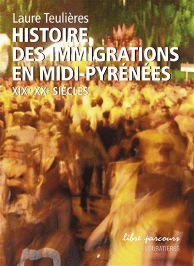 Histoire des immigrations en Midi-Pyrénées