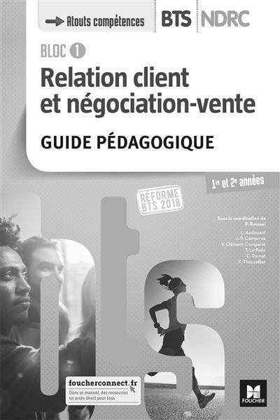 Bloc 1 Relation client et négociation-vente BTS-NDRC 1ère et 2ème