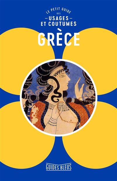Grèce : Le petit guide des usages et coutumes