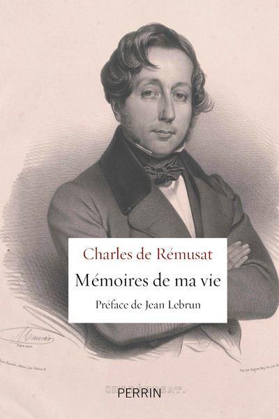 Charles de Rémusat Mémoires de ma vie