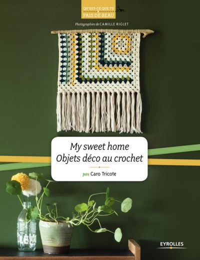 My sweet home - Objets déco au crochet - 9782212596519 - 8,49 €