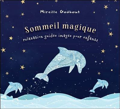 Sommeil magique - Relaxation guidée imagée pour enfants - Livre audio